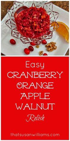 Easy Cranberry Orange Apple Walnut Relish is the easiest, quickest ...