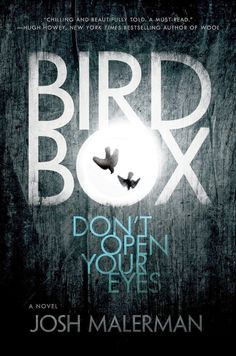 For fans of The Hunger Games: Bird Box, by Josh Malerman: Book review at http://www.underthecorktree.com/