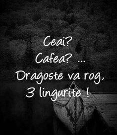 Ceai? Cafea? Dragoste va rog. 3 lingurite. Good Insta Captions, Cool Captions, Happy Coffee, Just You And Me, Let Me Down, Crazy Quotes, Funny Picture Quotes, Some Words, Love