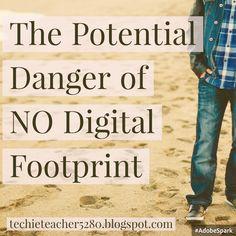 TechieTeacher5280: The Potential Danger of NO Digital Footprint