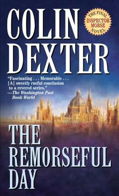 The Remorseful Day (Inspector Morse) by Colin Dexter. $5.16. Author: Colin Dexter. Publisher: Fawcett (March 12, 2009). 332 pages