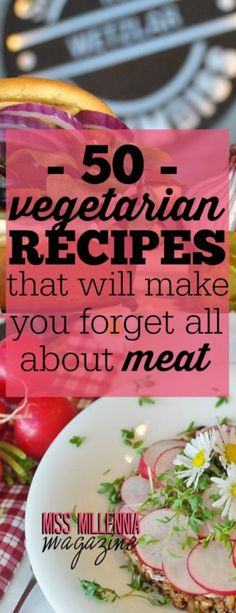 If you are looking for some tasty recipes to get you on the vegetarian bandwagon, check out this list below.