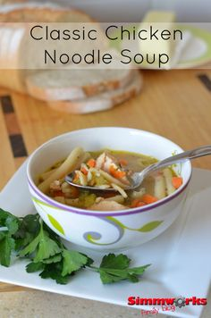Classic Chicken Noodle Soup - Simmworks Family Blog