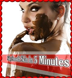 Now I know we can't rush out and get the amount of chocolate you need to do this at home. That would be way too expensive and impractical, but here's what you can do - Get Silky Smooth Skin in 5 Minutes a Day #skin #skincare #health