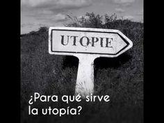 AYUDA PARA MAESTROS: ¿Para qué sirve la utopía?