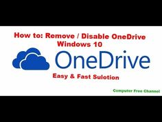 How To: Disable or Uninstall OneDrive Completely in Windows 10