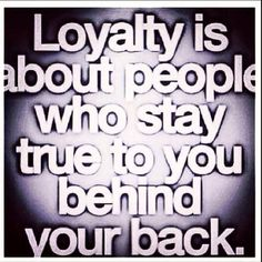 quotes about loyalty - Google Search