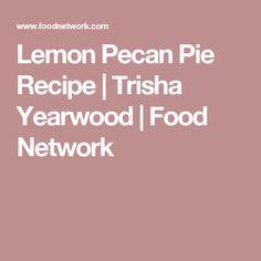 Lemon Pecan Pie Recipe | Trisha Yearwood | Food Network