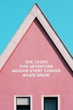 Travel Quote: She looks for adventure around every corner. Kate Spade | The Travel Women #travelquote #KateSpade