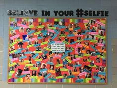 "Middle school/high school upper elementary bulletin board idea: ""Believe in your #selfie"" Have each student take a selfie and put it up with a hashtag #adjective that describes them. ""Do something today for which your future self will thank you."" Great way to build community! photo only"