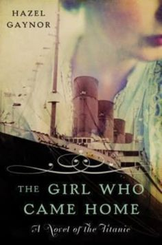 10 historical fiction books worth reading next, including The Girl Who Came Home by Hazel Gaynor.