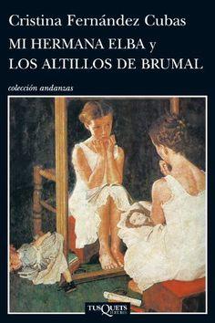 Mi hermana Elba y Los altillos de Brumal. Cristina Fernández Cubas. Es una lectura de bachillerato. ¿Literatura fantástica? Cuentos inquietantes.