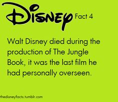 I love the Disney films that were made during his lifetime. Now, they're more focused on princesses, instead of wildlife.