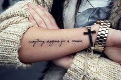 Little Forearm Tattoo Saying everything happens for a reason.