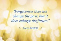 #Forgiveness does not change the #past but it does enlarge the #future ~ #quote