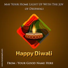 custom happy diwali greetings card create online free.write your name on diwali ecards profile pictures.diwali deepak with vector design background for diwali greetings and best wishes.    	online write your name on diwali festival image and pictures.free download festivals pic with your name.deepavali gift card with my name pictures free generate and download for    	free.popular and most download image for happy diwali wishes for 2015 with my name write free.