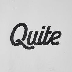 by Nathan Yoder...these smooth letters are so peaceful I thought at first glace it said QUIET :). Awesome
