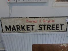 STREET SIGN, COUNTY BOROUGH OF BRIGHTON - MARKET STREET THIS HAS DES WRITTEN ALL OVER IT LOL XX