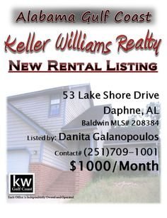 NEW RENTAL LISTING:  53 Lake Shore Drive, Daphne, AL...MLS# 208384...$1000/Month...3 Bedroom, 2 1/2 Bath...Nice 3 bedroom 2.5 bath townhouse with 2 bedrooms and bath upstairs and the master bedroom downstairs, 2 car attached garage, golf course lot and located across the street from the lake with an indirect lake view from the front. Please contact Danita Galanopoulos at 251-709-1001.