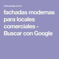 fachadas modernas para locales comerciales - Buscar con Google