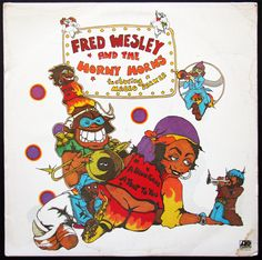 A Blow For Me A Toot for You - Fred Wesley & The Horny Horns Ft Maceo Parker