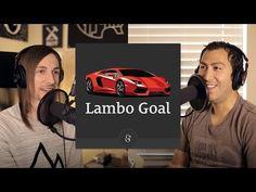New Podcast Launching: http://LamboGoal.com