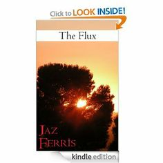 The Flux by Jaz Ferris. $7.20. 314 pages