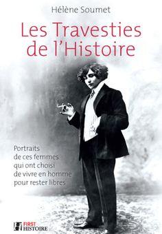 Colette, Isabelle Eberhardt, George Sand... Se travestir en homme pour vivre libre - Les travesties de l'HIStoire #Herstory