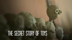 The Secret Story of TOYS by Anthony Ladesich