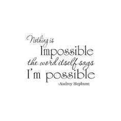 Audrey Hepburn Quote Wall Mural Nothing is Impossible… ❤ liked on Polyvore featuring words, text, phrase, quotes and saying