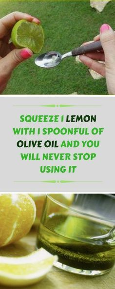 Squeeze 1 Lemon With 1 Spoonful of Olive Oil and You Will Never Stop Using It