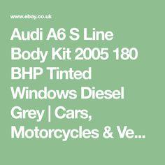 Audi A6 S Line Body Kit 2005 180 BHP Tinted Windows Diesel Grey   Cars, Motorcycles & Vehicles, Cars, Audi   eBay! Audi A6, Cars Motorcycles, Diesel, Windows, Kit, Grey, Vehicles, Diesel Fuel, Gray