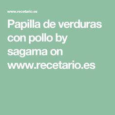 Papilla de verduras con pollo by sagama on www.recetario.es