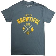 Life is Brewtiful T-Shirt Beer Humor f6315122f