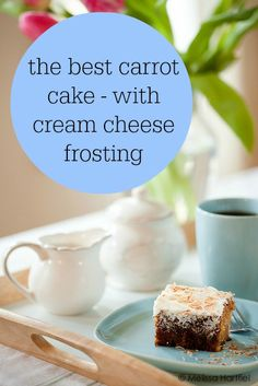 The Best Carrot Cake - With Cream Cheese Frosting
