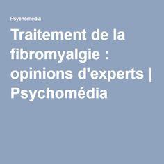Traitement de la fibromyalgie : opinions d'experts | Psychomédia
