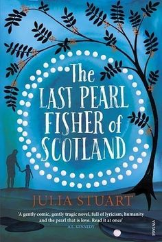 The Last Pearl Fisher of Scotland by Julia Stuart – 1 September | 31 Incredible Books You Simply Must Read This Summer