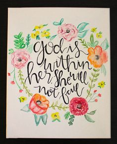 """Psalm 46:5 """"God is within her, she will not fail"""" 11 x 14 painted canvas.. JustaBrushofColor.etsy.com  // floral canvas // watercolor // quote canvas // bible verse canvas // room decor // wall decor // crafts // diy // calligraphy //"""