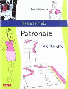 Patronaje. Las Bases (Diseño De Moda / Fashion Design) de Teresa Gilewska http://www.amazon.es/dp/8498742382/ref=cm_sw_r_pi_dp_usF0ub0H10HDF