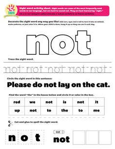 """Please do NOT lay on the cat. This week's sight word: """"not"""". Sight words are some of the most frequently used words in our language, but are hard to sound out. They are best learned by sight. How many times can you and your child spot the word """"not"""" this week?"""