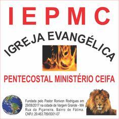 IEPMC; MINISTÉRIO CEIFA; IGREJA EVANGÉLICA; PENTECOSTAL; LEÃO DE JUDÁ; TERRA; PASTOR; RONIVON RODRIGUES; CHAMA DE FOGO; VARGEM GRANDE MA; PIÇARREIRA; RELIGIÃO; LOGO; FUNDADA; BAIRRO DE FÁTIMA. Signs, Terra, Grande, Lion Of Judah, City, Fire, Stuff Stuff, Pastor, Shop Signs