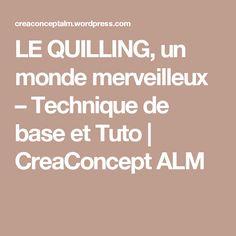 LE QUILLING, un monde merveilleux – Technique de base et Tuto | CreaConcept ALM