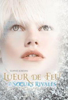 Lueur de feu, tome 2, Soeurs rivales • Sophie Jordan • Gallimard