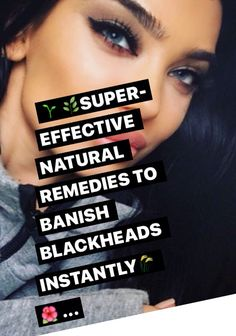 Natural Effective Remedies For Blackheads