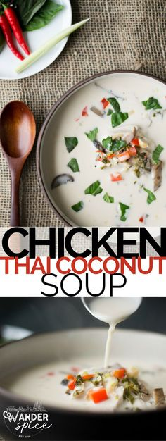 Chicken Coconut Soup - creamy coconut milk infused with the crown glories of Thai spices –  galangal, garlic, Thai chilies, and lemongrass.