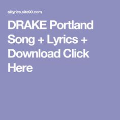 DRAKE Portland Song + Lyrics + Download  Click Here First Dance Songs, Songs To Sing, Future Evol, Flash Song, Future Purple Reign, Drake Views, Best Song Lyrics, Artist