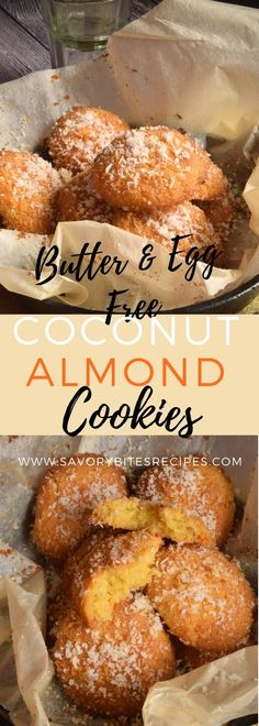 No Eggs/Butter goes in these cookies still superbly yummy...Coconut Almond Cookies