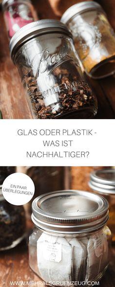 Ist Glas nachhaltiger als Plastik? Oder vielleicht ist es sogar umgekehrt - jedenfalls manchmal? Ein paar Gedanken zur Nachhaltigkeit verschiedener Materialien - und was eigentlich am allernachhaltigsten ist.