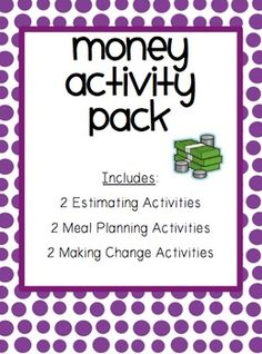 "Engaging and fun money activities! Students will plan and ""shop"" for a meal for their family, and then add up the total cost! Also includes estimating pages and making change activities. My class LOVED these activities!"