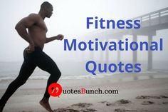 Collection of best motivational fitness quotes for your inspiration to enjoy a healthy life.
